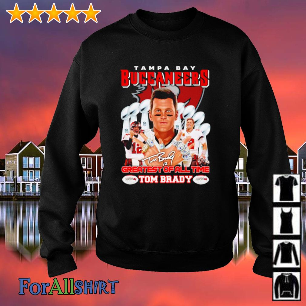Tampa Bay Buccaneers Greatest of all time Tom Brady signature s sweatshirt