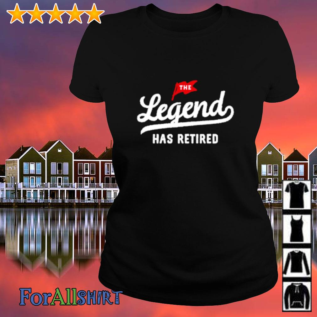 The legend has retired s ladies tee