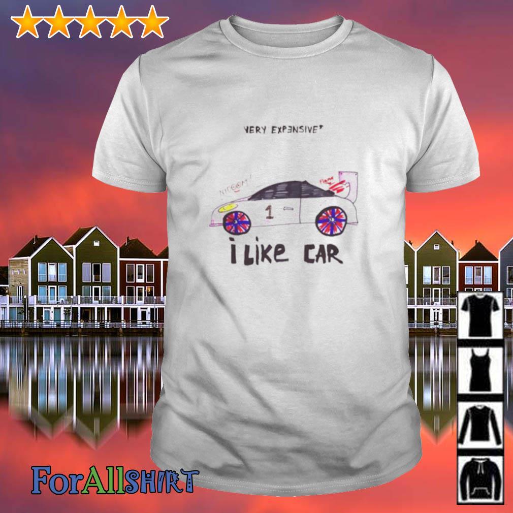 Very Expensive I like car shirt