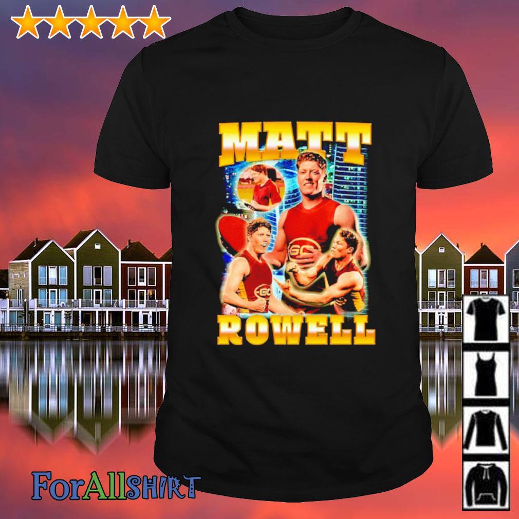 Matt Rowell Bootleg shirt