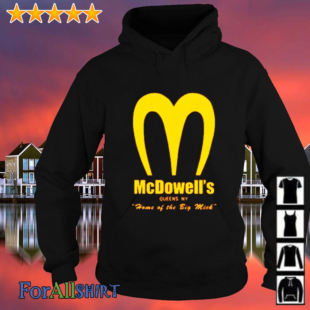 Mcdowell's home of the big mick s hoodie