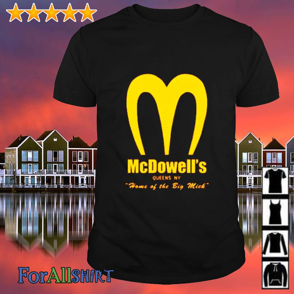 Mcdowell's home of the big mick shirt
