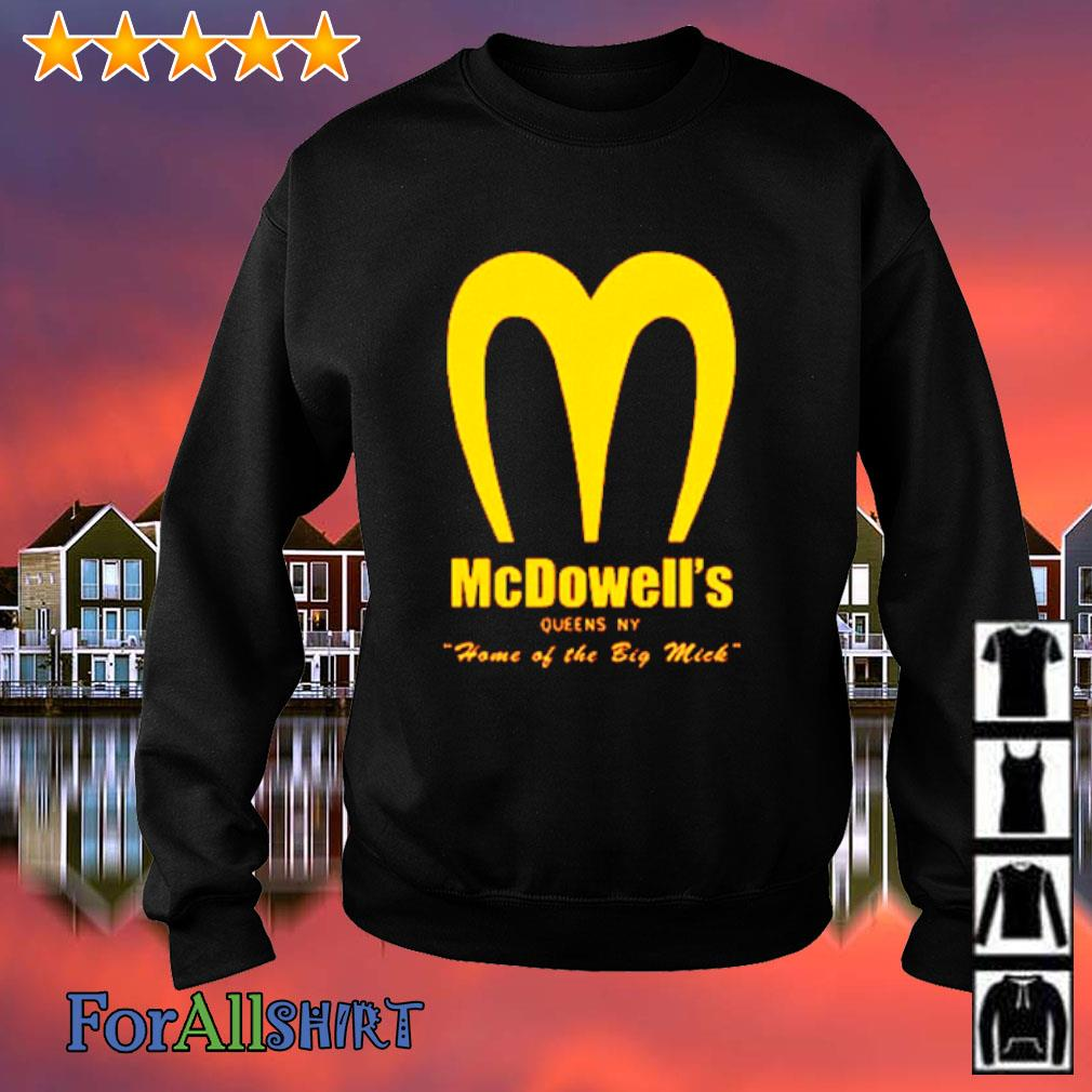 Mcdowell's home of the big mick s sweatshirt