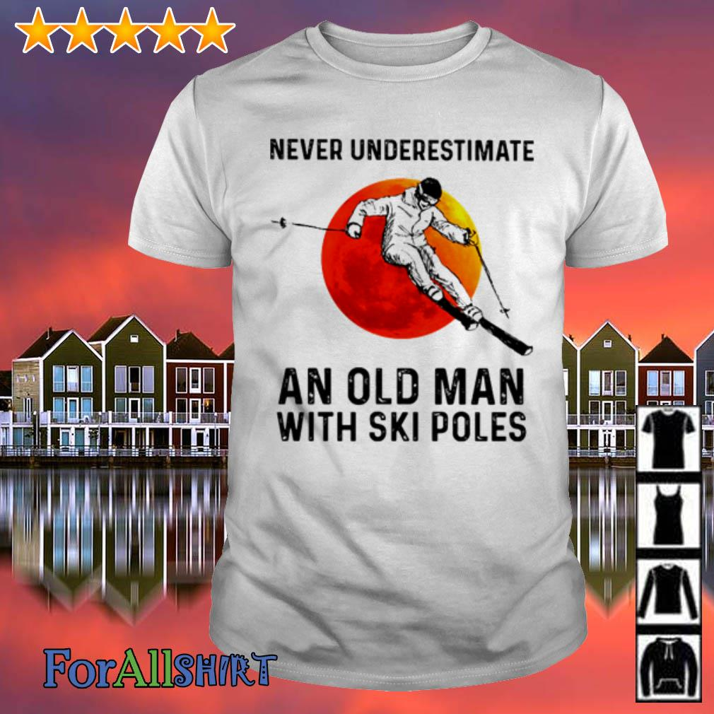 This image has an empty alt attribute; its file name is never-underestimate-old-man-ski-poles-shirt.jpg