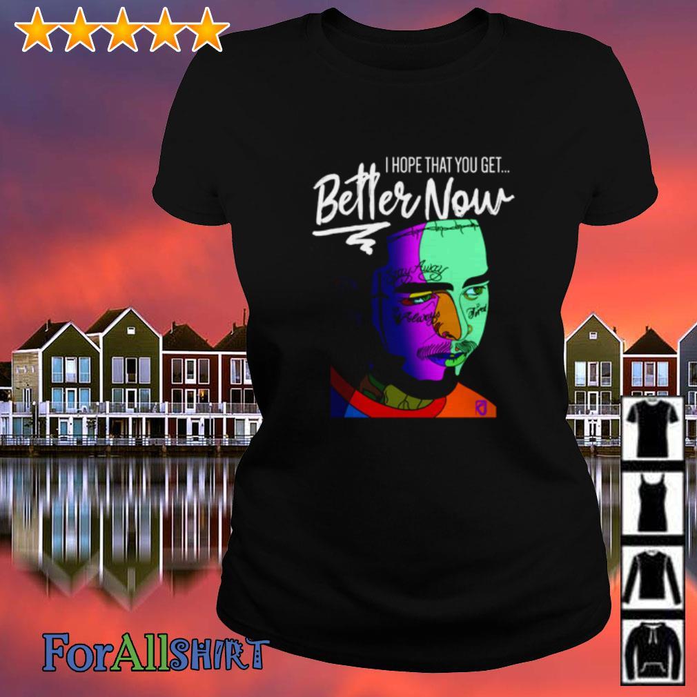Post Malone Better Now: Post Malone I Hope That You Get Better Now Shirt