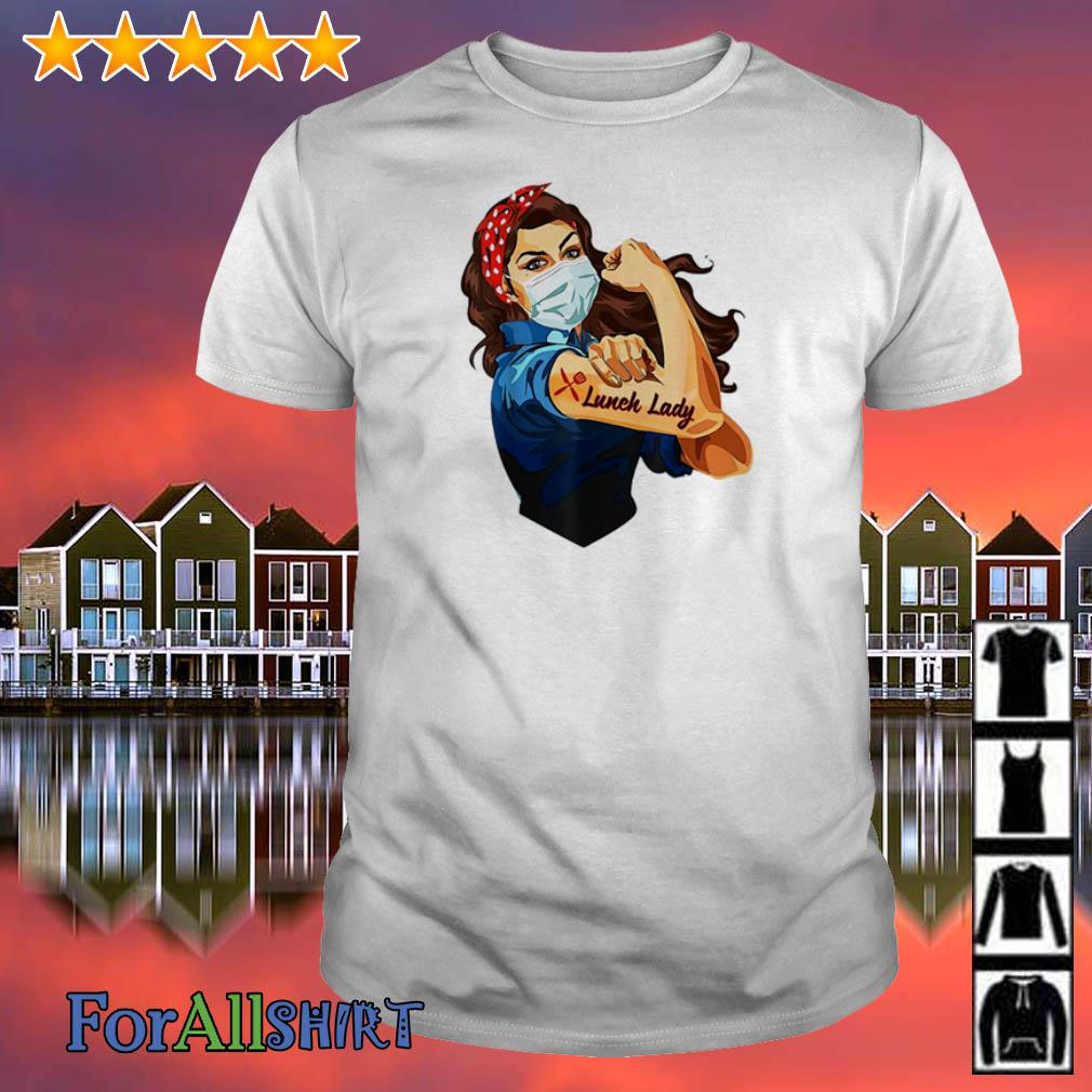 Strong Woman tattoos Lunch Lady shirt