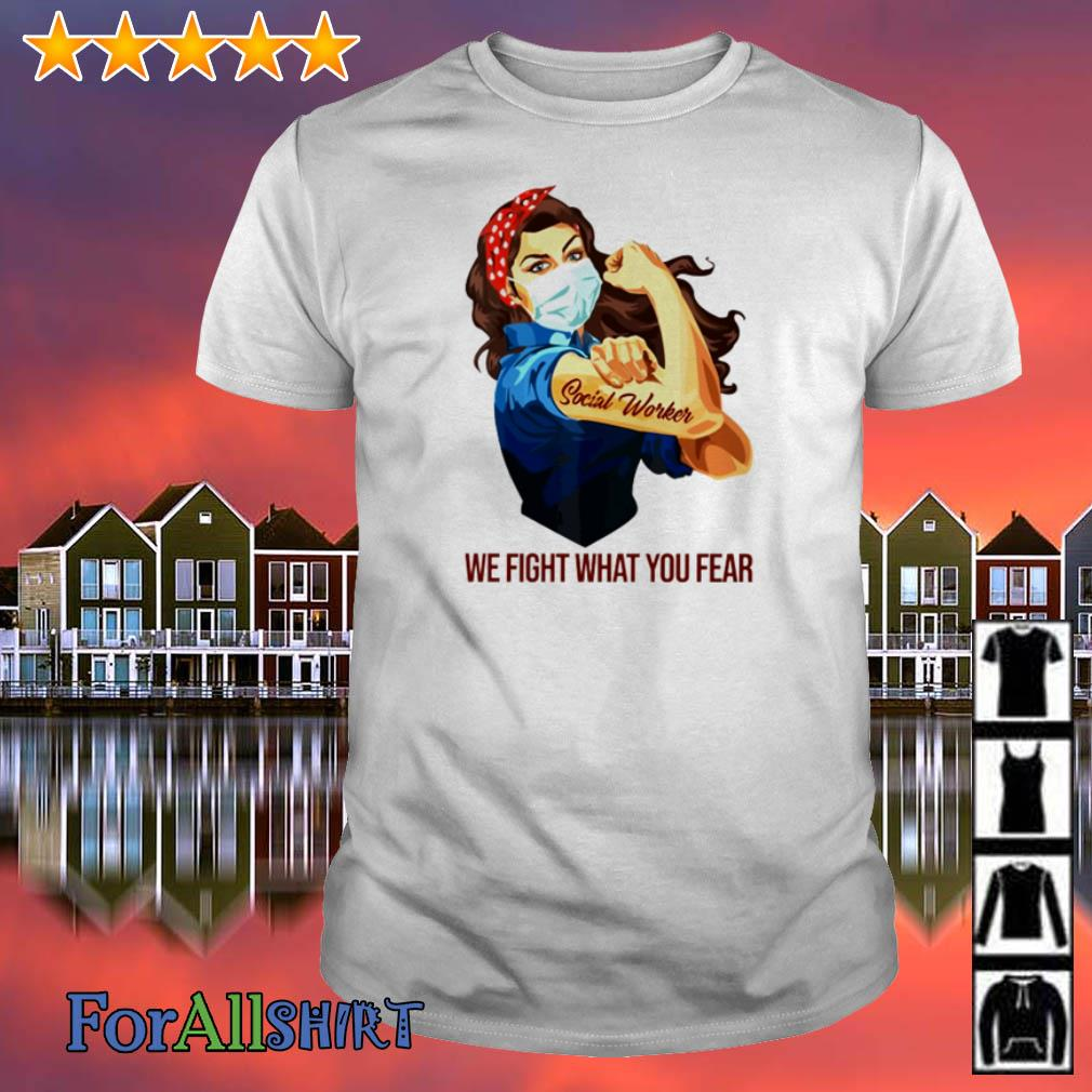 Strong Woman tattoos Social Worker we fight what you fear shirt