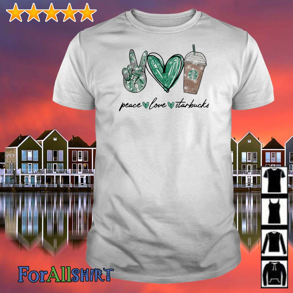 Peace love and Starbucks shirt