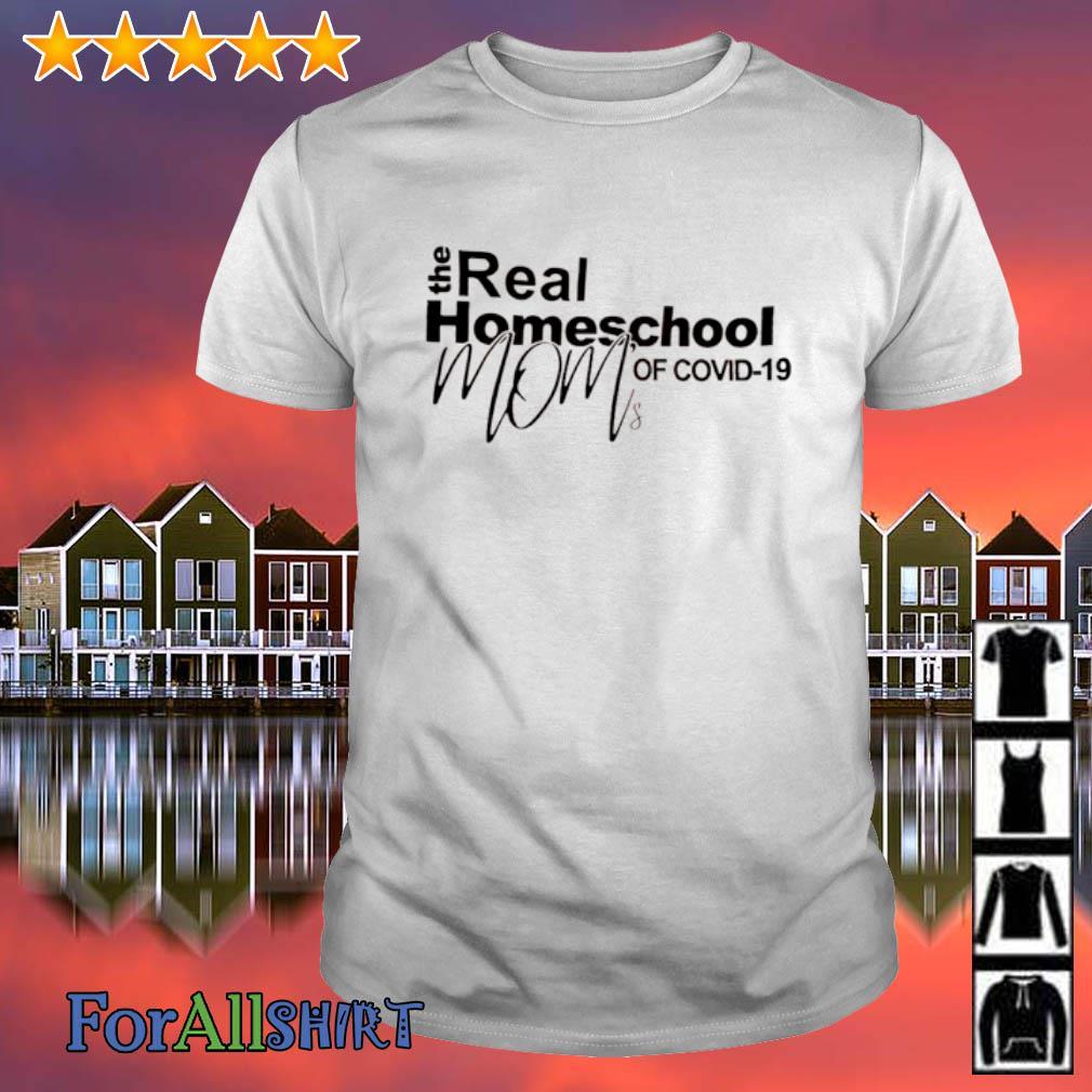 The real homeschool mom of Covid-19 shirt