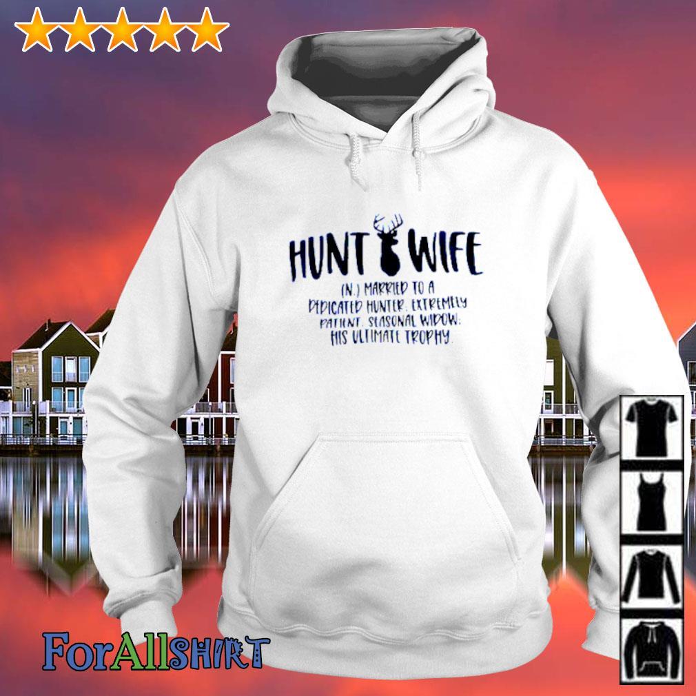 Hunt wife married to a dedicated hunter s hoodie
