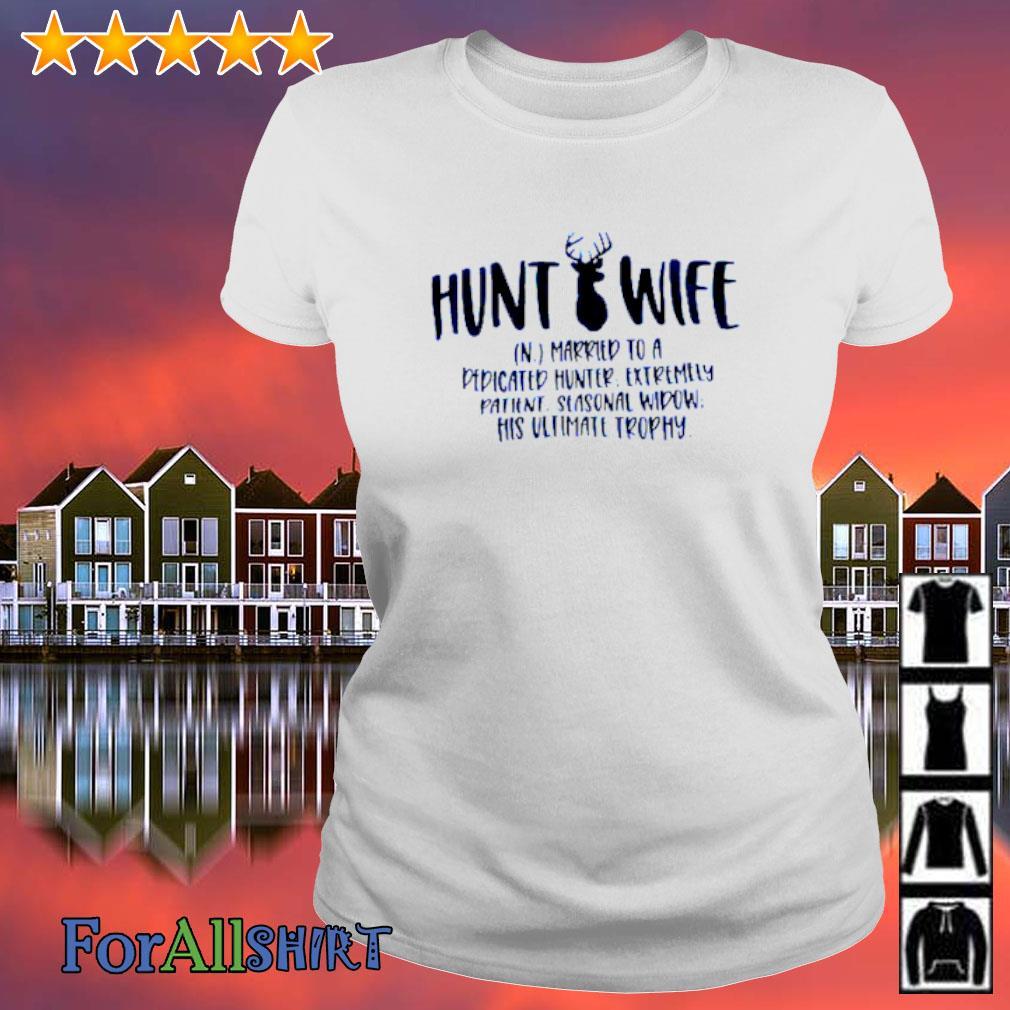 Hunt wife married to a dedicated hunter s ladies tee