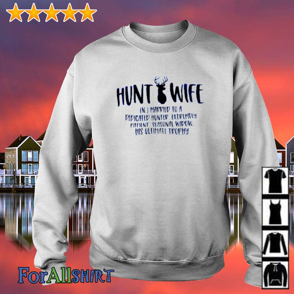 Hunt wife married to a dedicated hunter s sweater