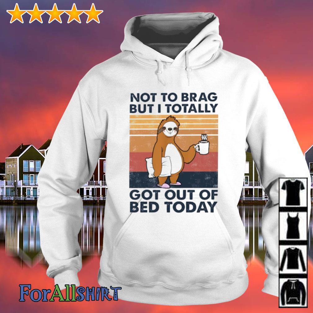 Sloth Not to brag but I totally got out of bed today vintage s hoodie