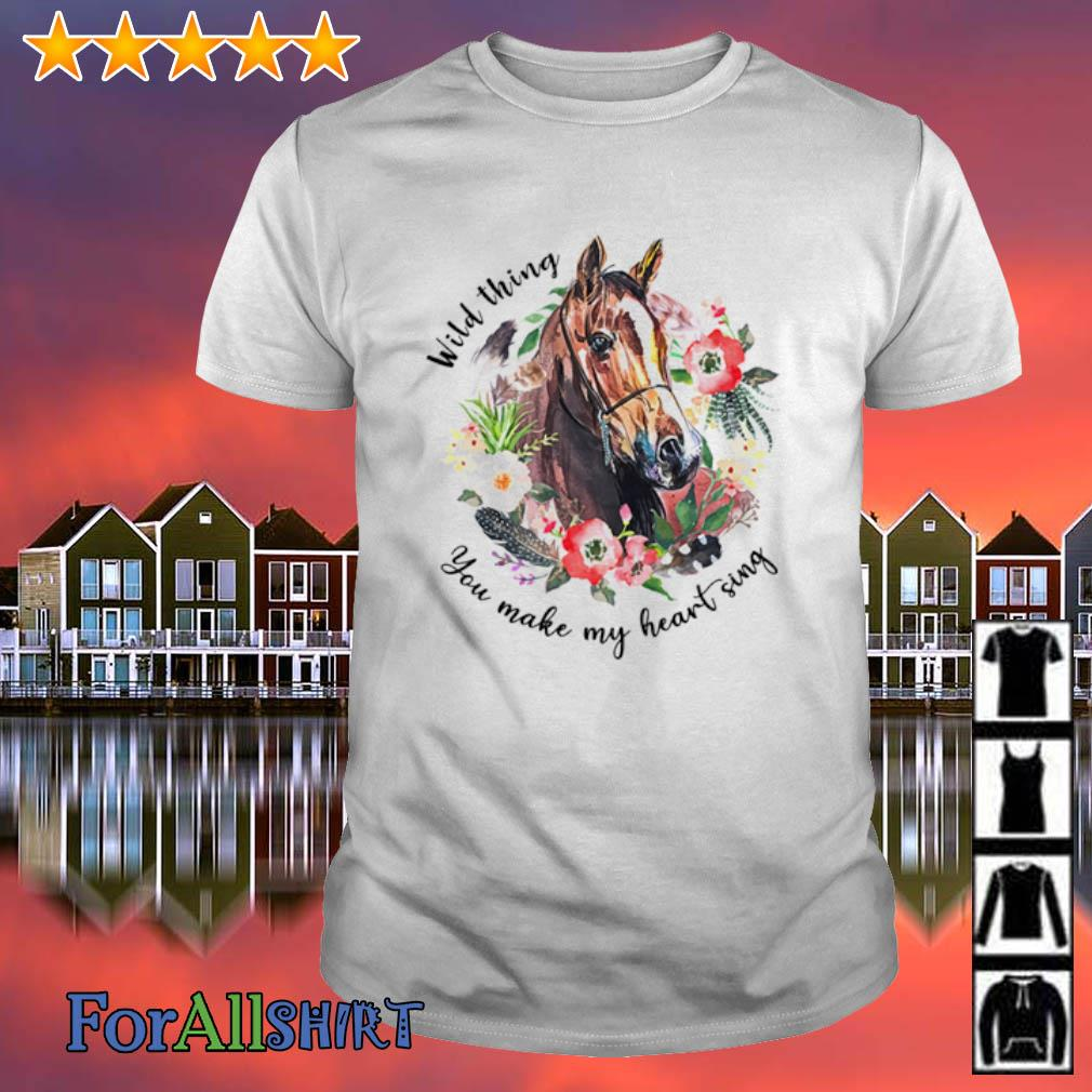 Horses flower wild thing you make my heart sing shirt