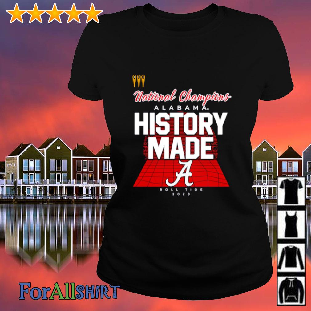 National Champions Alabama History made Roll Tide 2020 s ladies tee